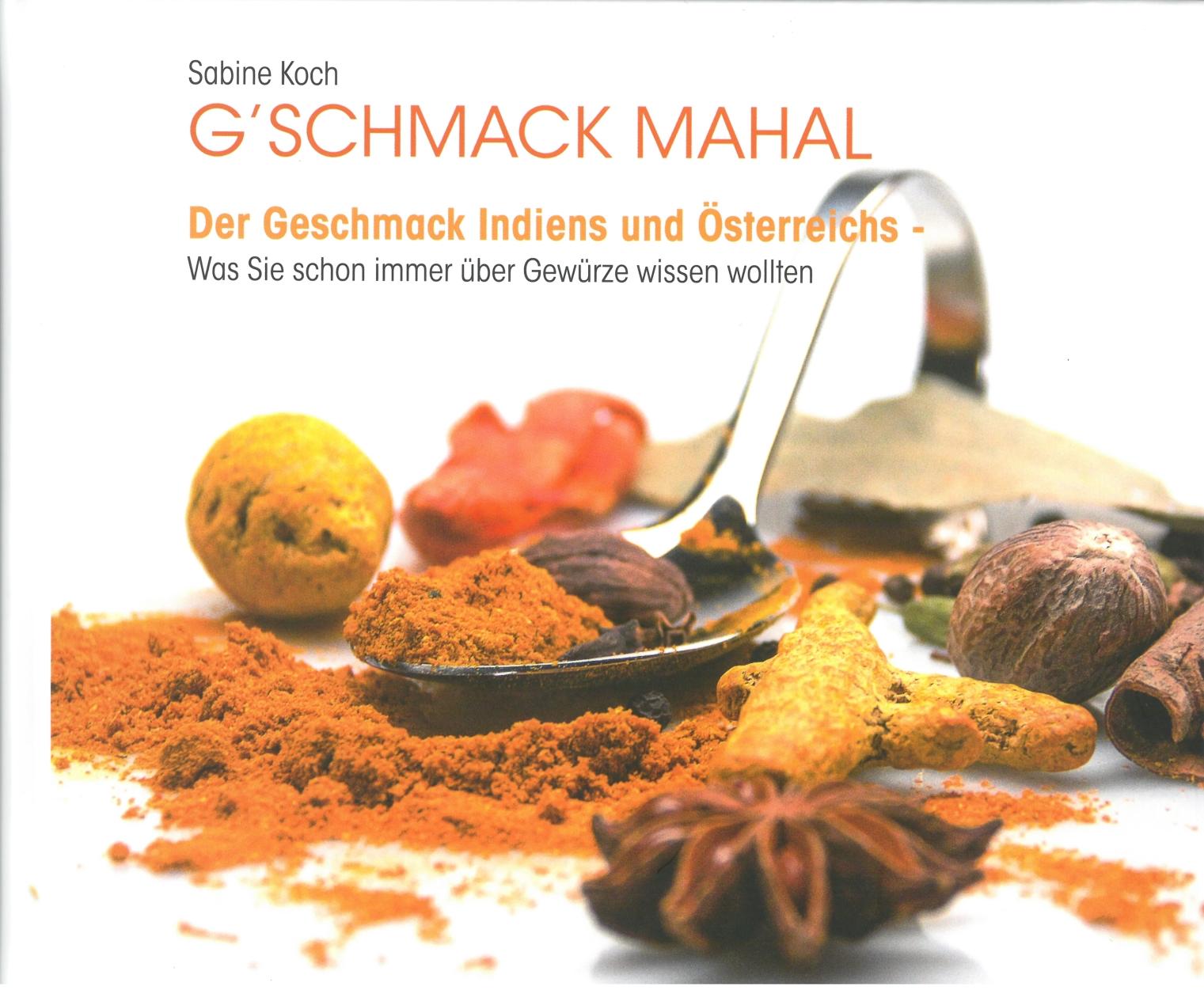 G´schmack Mahal von Sabine Koch. Neues Kochbuch und Gewürzbuch!